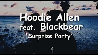 Hoodie Allen - Surprise Party feat. Blackbear Lyrics / Traducao PTBR