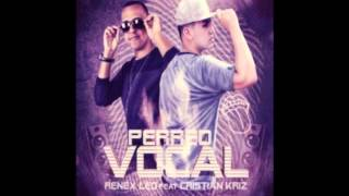 Renex LED Ft. Cristian Kriz - Perreo Vocal