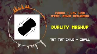 Conro - Lay Low (feat. David Benjamin) VS Tut Tut Child - Idyll ~ [Duality Mashup]