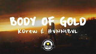 KDrew & HVNNIBVL - Body of Gold