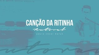 """CANÇÃO DA RITINHA - Paulo César Baruk """"Autoral"""""""