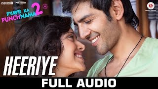 Heeriye - Full Audio Song | Pyaar Ka Punchnama 2 | Mohit Chauhan | Hitesh Sonik