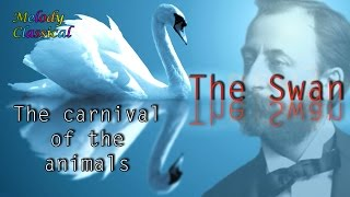 ♬ Camille Saint-Saëns ♯The Carnival of the Animals (XIII): The Swan♯