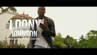 Nao Custa Nada Presents Loony Johnson Live Show in Manchester Saturday 8-4-17