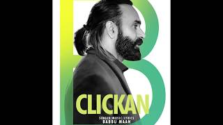 Babbu Maan - Clickan | Track from Pagal Shayar | Audio Teaser