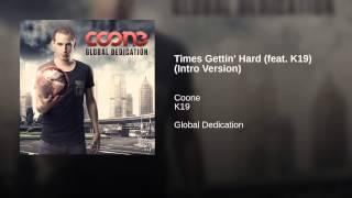 Times Gettin' Hard (feat. K19) (Intro Version)