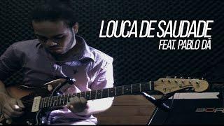 LOUCA DE SAUDADE - Jorge e Mateus - Guitar Cover Feat. Pablo Dã