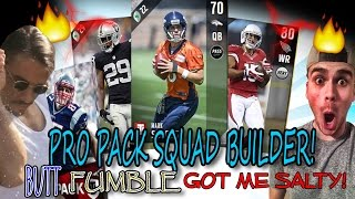 PRO PACK SQUAD BUILDER! BUTT FUMBLE GOT ME SALTY AND EXPOSED! | MADDEN 17 ULTIMATE TEAM