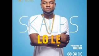 Skales – Lo Le (Prod. By Uhuru)