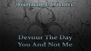 Devour The Day - You And Not Me w/ Lyrics