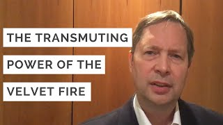 The transmuting power of the Velvet Fire