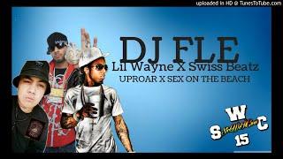 DJ FLe X LIL WAYNE FT SWIZZ BEATZ - UPROAR X SEX ON THE BEACH