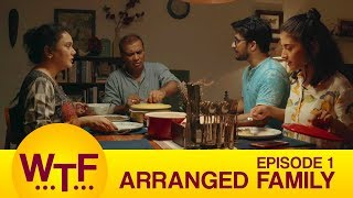 Dice Media | What The Folks | Web Series | S01E01 - Arranged Family width=
