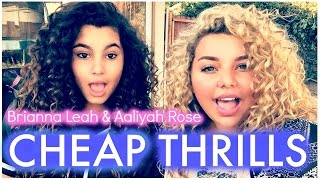 Cheap Thrills - Sia (Brianna Leah and Aaliyah Rose Cover)