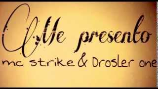 ME PRESENTO - MC STRIKE FEAT DROSLER ONE (PRODUCCION ZONA RECK)