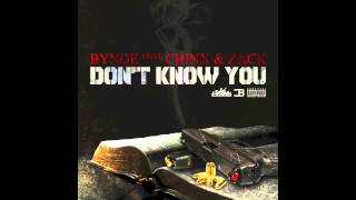 Bynoe Ft. Chinx & Zack - Don't Know You *CDQ*