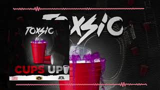 Toxsic - Cups Up (Official Audio)
