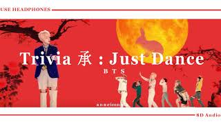 BTS (방탄소년단) - Trivia 承 : Just dance [8D AUDIO] USE HEADPHONES 🎧
