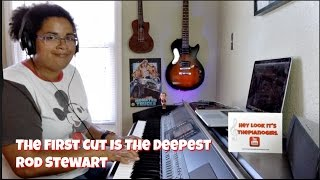 Rod Stewart- The First Cut Is The Deepest (Piano Cover) originally by Cat Stevens