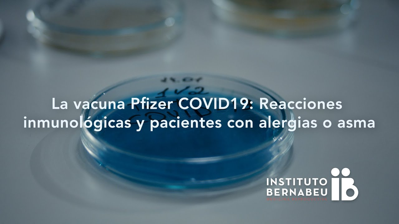 Covid-19 – La vacuna Pfizer COVID19: Reacciones inmunológicas y pacientes con alergias o asma