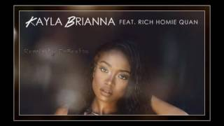 Kayla Brianna x Rich Homie Quan - Remember The Music