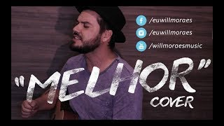 Melhor - Loop Session ( cover ) - Will Moraes