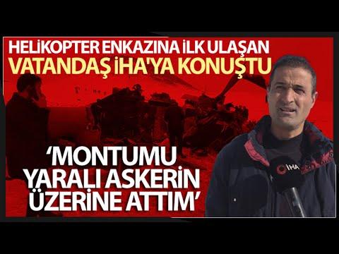 Helikopter Enkazına İlk Varan Vatandaş İHA'ya Konuştu