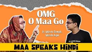 OMG - O Maa Go - Maa Speaks Hindi