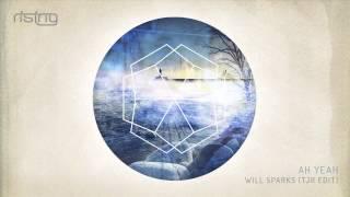 Will Sparks - Ah Yeah (TJR Edit)