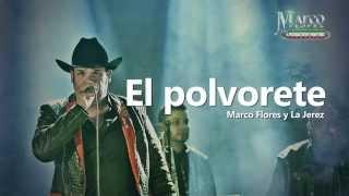Marco Flores y La Jerez - El polvorete (LETRA)