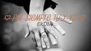 ❤Cancion Para Dedicar al Amor de tu Vida |Por Siempre Tu y Yo| ❤[Rap Romántico 2017] EkDM ツ