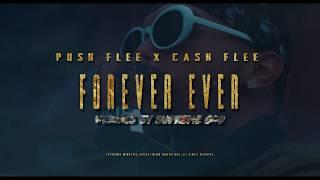 FOREVER EVER  - PUSH FLEE FT. CASH FLEE