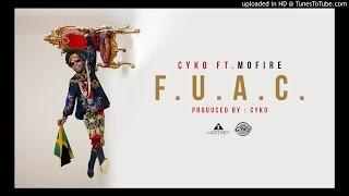 15. Cyko - F.U.A.C. ft Mofire (Prod by Cyko)