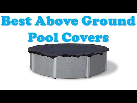 Top 5 Best Above Ground Pool Covers for Swimming Pool 2018