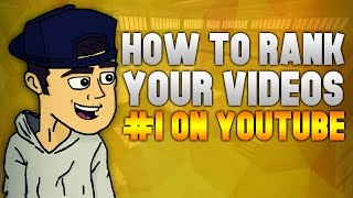 How To Rank Your Videos #1 On YouTube - Evolving Into A Better YouTuber #56