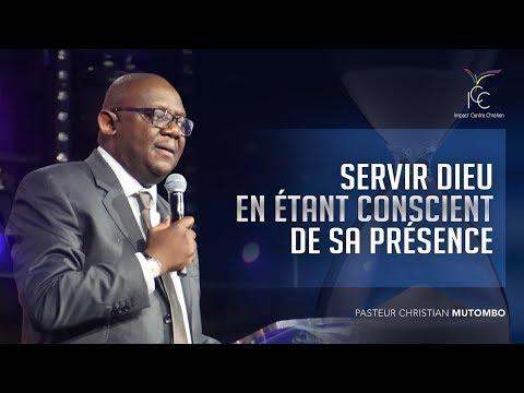 Servir Dieu en étant conscient de Sa présence - Pasteur Christian MUTOMBO
