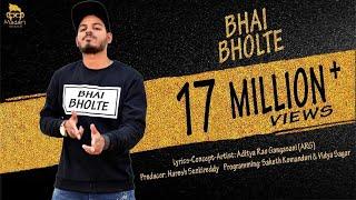 BHAI BHOLTE (Official Video)- Hindi Song -  Aditya Rao Gangasani (ARG)