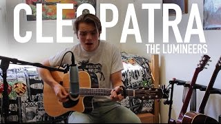 Braden Lam | Cleopatra (The Lumineers cover)