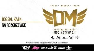 DM4- Bosski & Kaen - NA ROZGRZEWKĘ prod.Bngrski