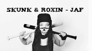 Skunk & Roxin - jaf