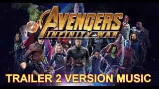 AVENGERS : INFINITY WAR Trailer 2 Music Version | Full & Proper Official Movie Soundtrack Theme Song