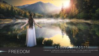FREEDOM - Chris Haigh | Beautiful Emotional Orchestral Hopeful Celtic Fantasy Music