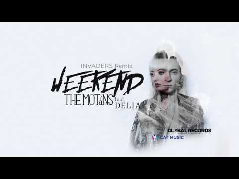 The Motans feat. Delia - Weekend | INVADERS Remix