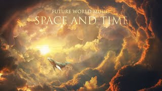 Epic Fantasy | Future World Music - Space and Time - Epic Music VN