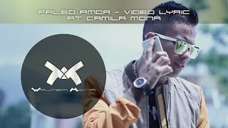 WALTER MONA FT CAMILA MONA - FALSO AMOR  (VIDEO LIRYCS)