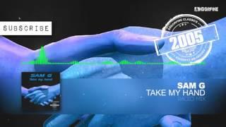 Sam G - Take My Hand (Radio Mix)