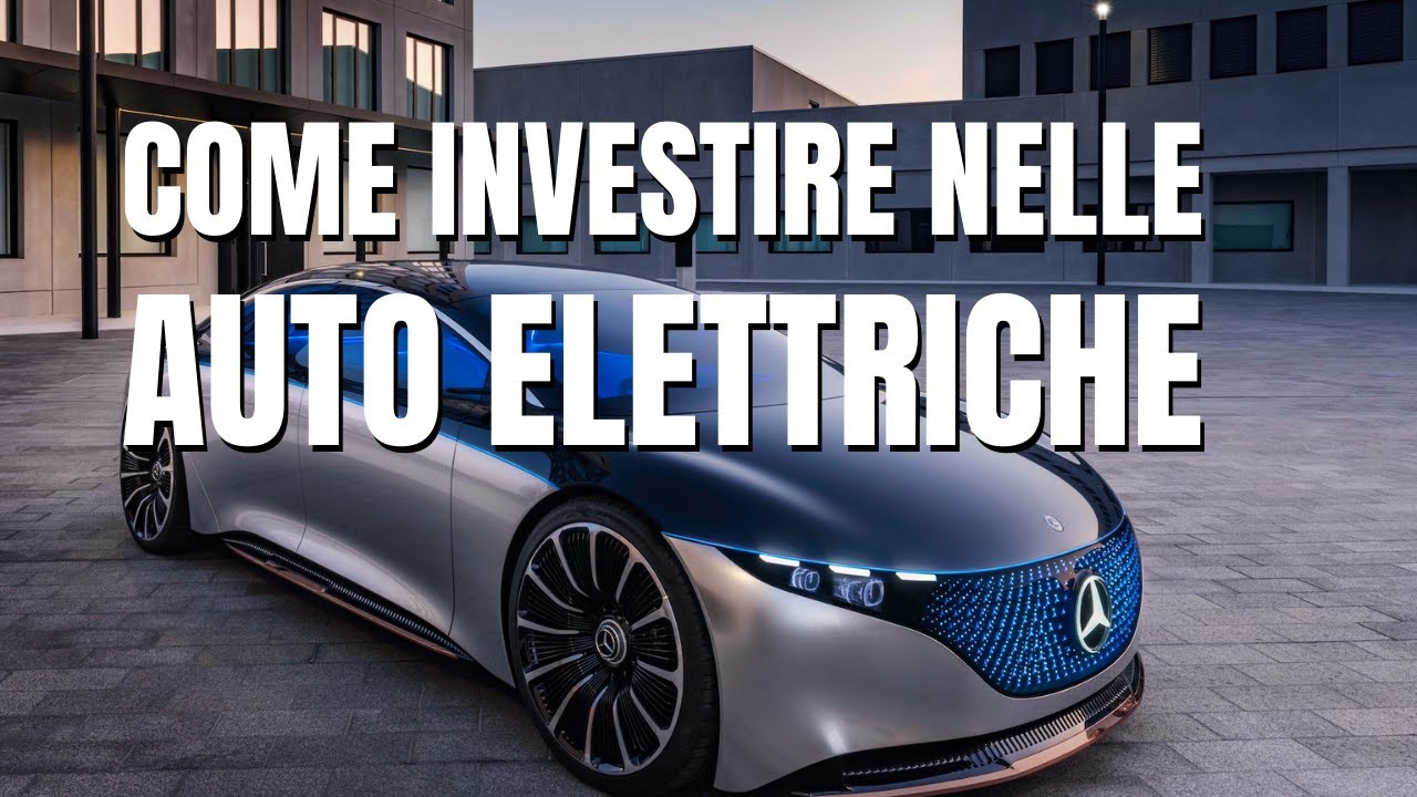 Auto elettriche: come investire nel settore?