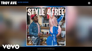 Troy Ave - Slow Down (Audio)