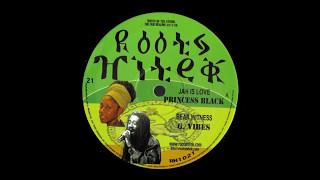 Princess Black - Jah Is Love