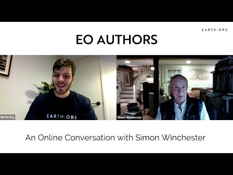Earth.Org Authors: An Online Conversation with Simon Winchester